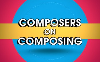 COMPOSERS ON COMPOSING
