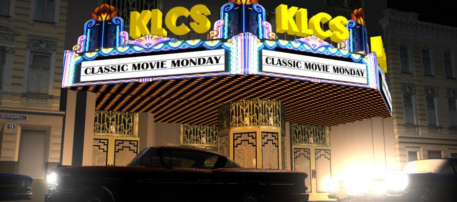 KLCS PRESENTS CLASSIC MOVIE MONDAY