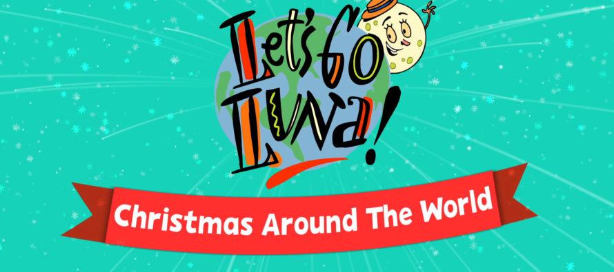 LET'S GO LUNA! LUNA'S CHRISTMAS AROUND THE WORLD