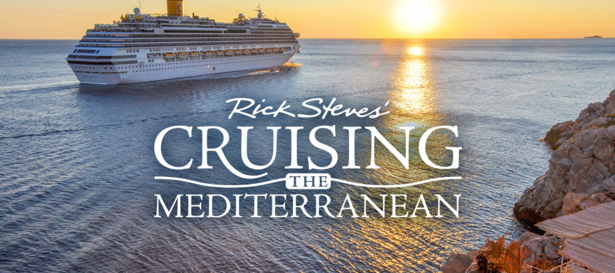 RICK STEVES CRUISING THE MEDITERRANEAN