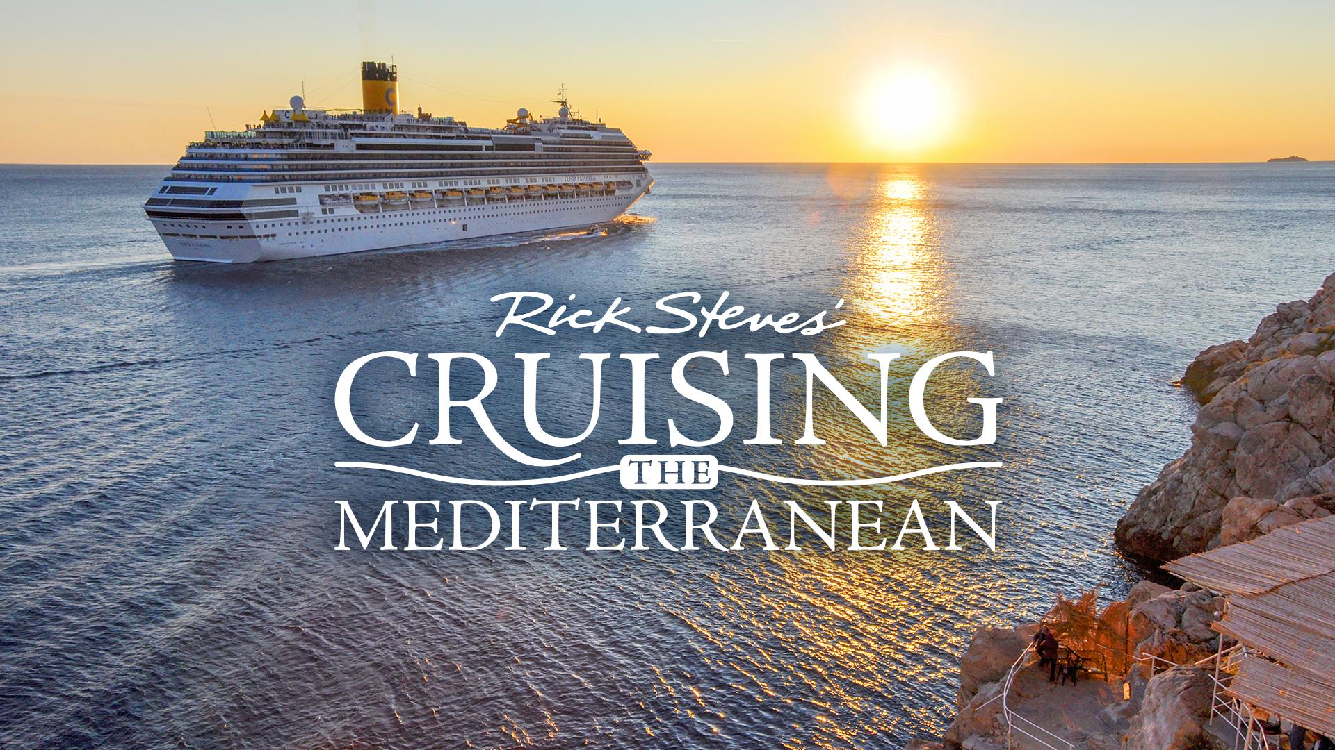 RICK STEVES CRUISING THE MEDITERRANEAN